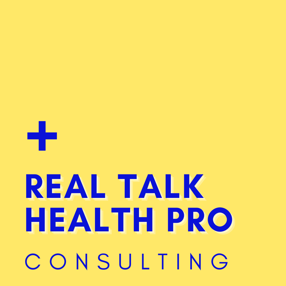 Real Talk Health Pro Consulting